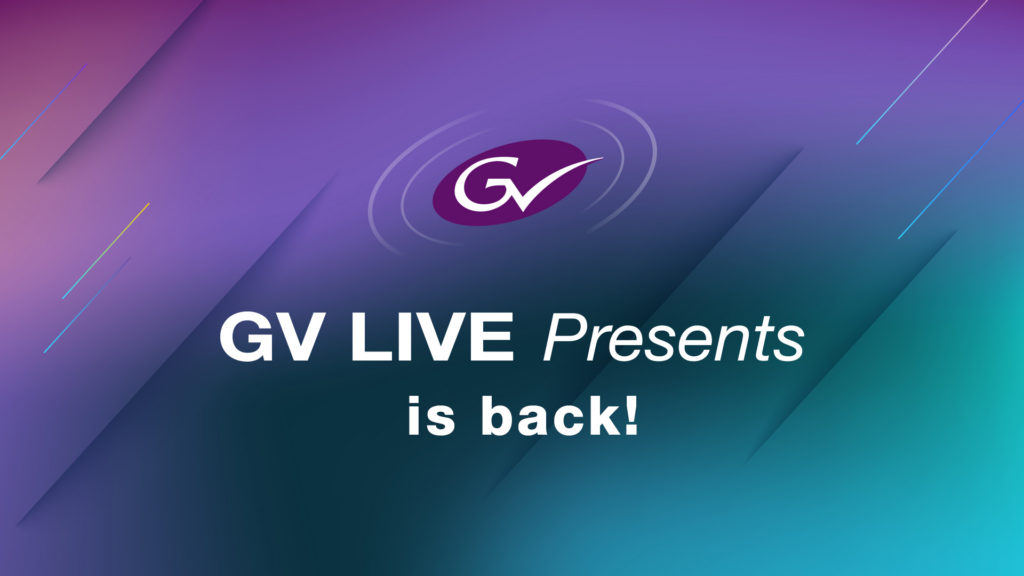 GV LIVE Presents Is Back